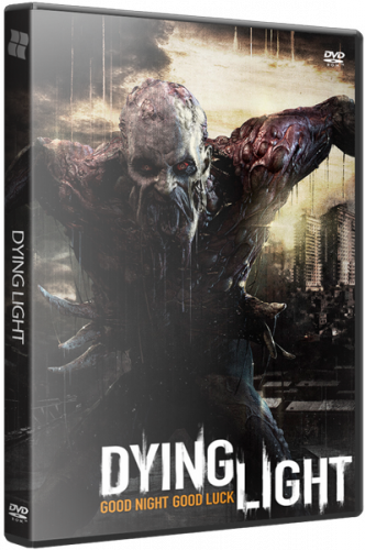 Dying Light: Enhanced Edition (2015) PC [RePack]