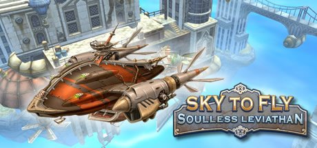 Sky to Fly: Soulless Leviathan / Sky to Fly: Бездушный Левиафан