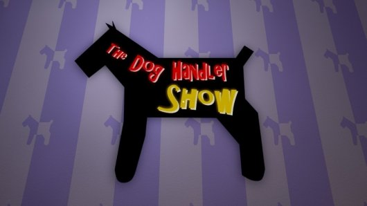 The Dog Handler Show