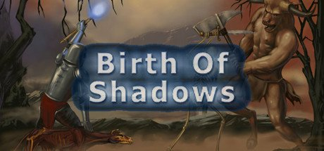 Birth of Shadows®