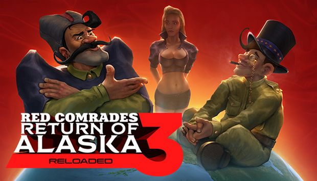 Red Comrades 3: Return of Alaska. Reloaded